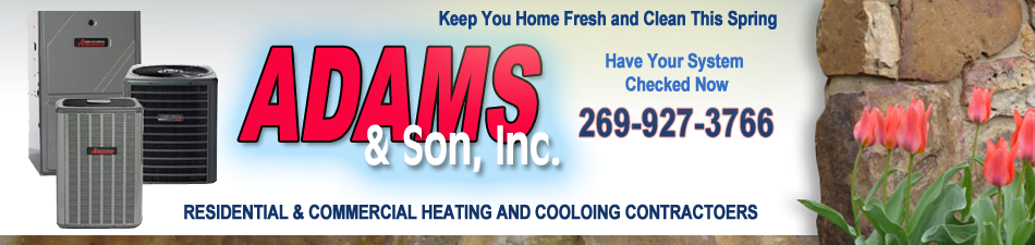 Call Adams & Son, Inc. for reliable Furnace repair in Benton Harbor MI